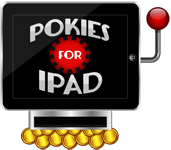 Pokies For iPad and Tablet PCs